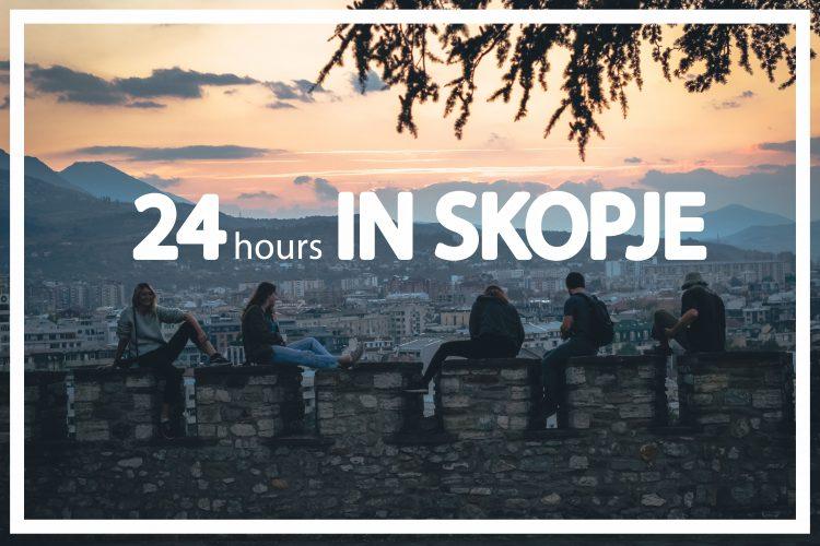 24 hours in Skopje